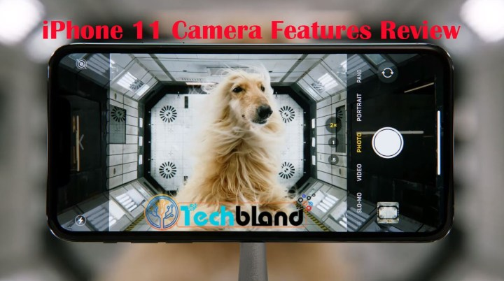 iPhone 11 Camera Features Review