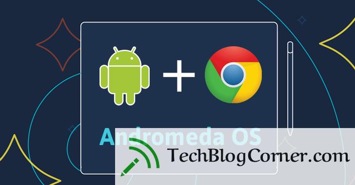 google-andromeda-os-techblogcorner
