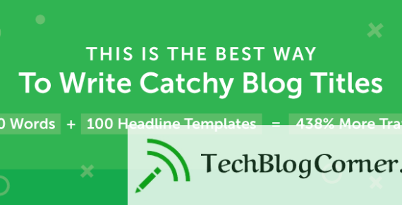37+ List of Catchy Blog Titles & Headlines Templates for Blogging That Generates 438% More Traffic