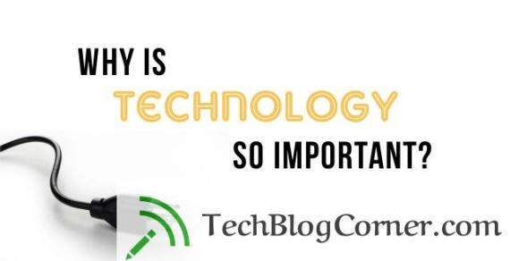 3 Reasons Technology Is Important in Business