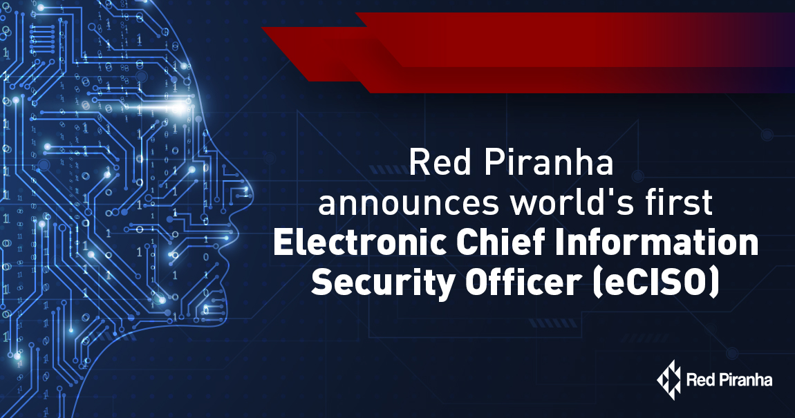 Red Piranha announces world's first Electronic Chief Information Security Officer (eCISO)