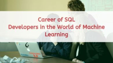 Photo of What is the Career of SQL Developers in the World of Machine Learning