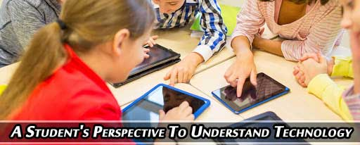 Student's Perspective To Understand Technology