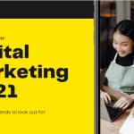 Digital marketing in 2021: The trends to look out for