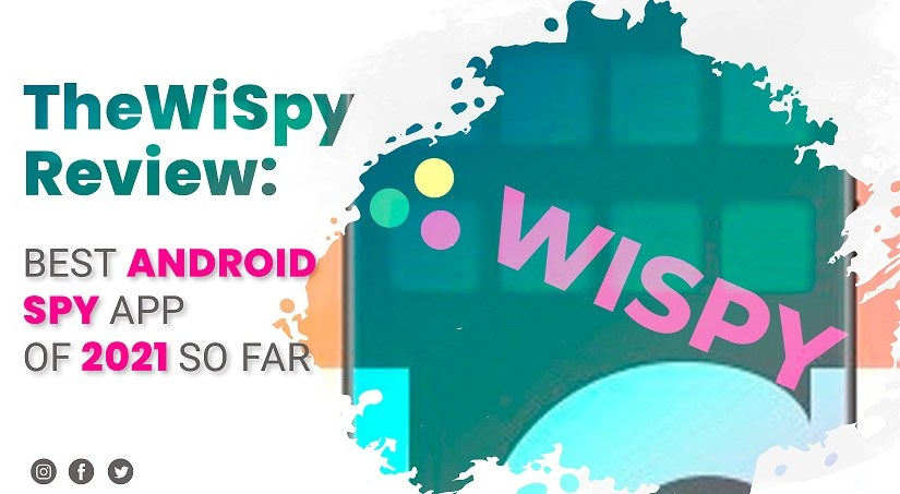 TheWiSpy Review Best Spy App for Android in 2021..