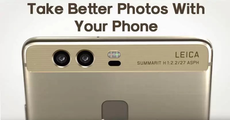 8 Simple Tricks To Take Better Photos With Your Phone