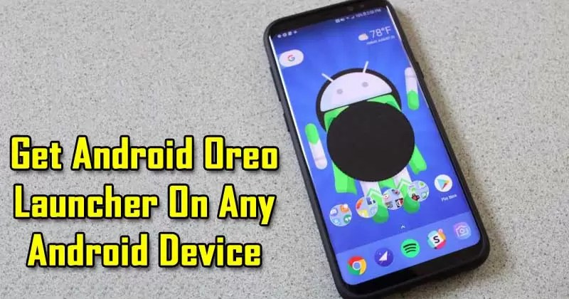 How To Get Android Oreo Launcher On Any Android Device