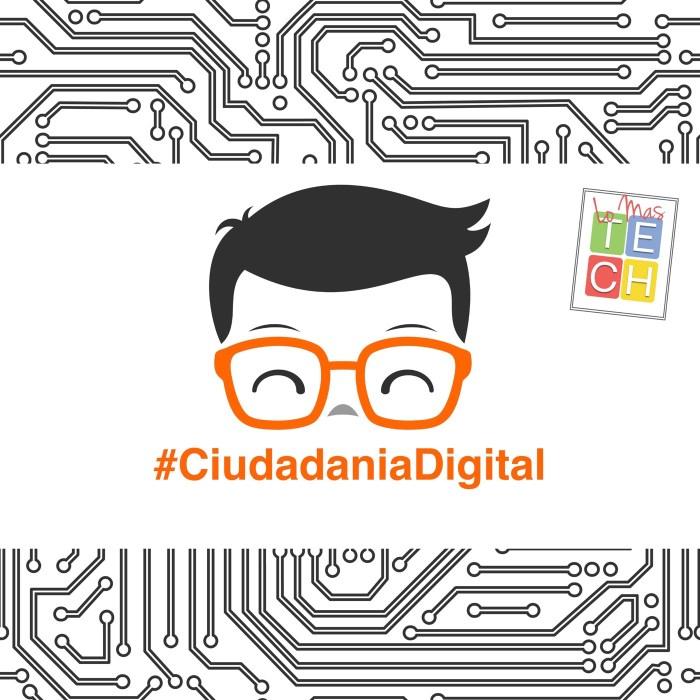 Hablemos un poco de ciudadanía digital – #LoMasTECH Ep 15