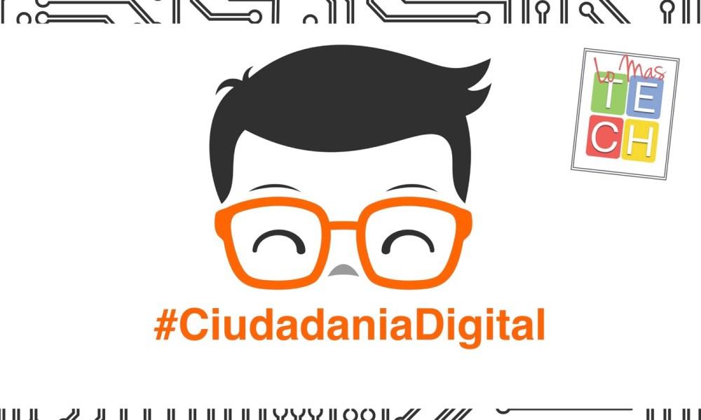 Hablemos un poco de ciudadanía digital - #LoMasTECH Ep 15 - TECHcetera