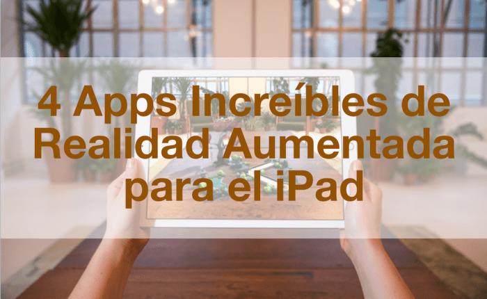 4 Apps increíbles de Realidad Aumentada para el iPad
