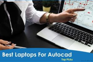 Best Laptop For Autocad