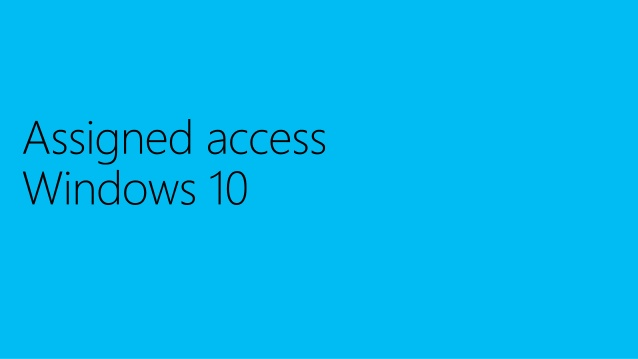 build 2016 p508 customizing your device experience with assigned access 4 638