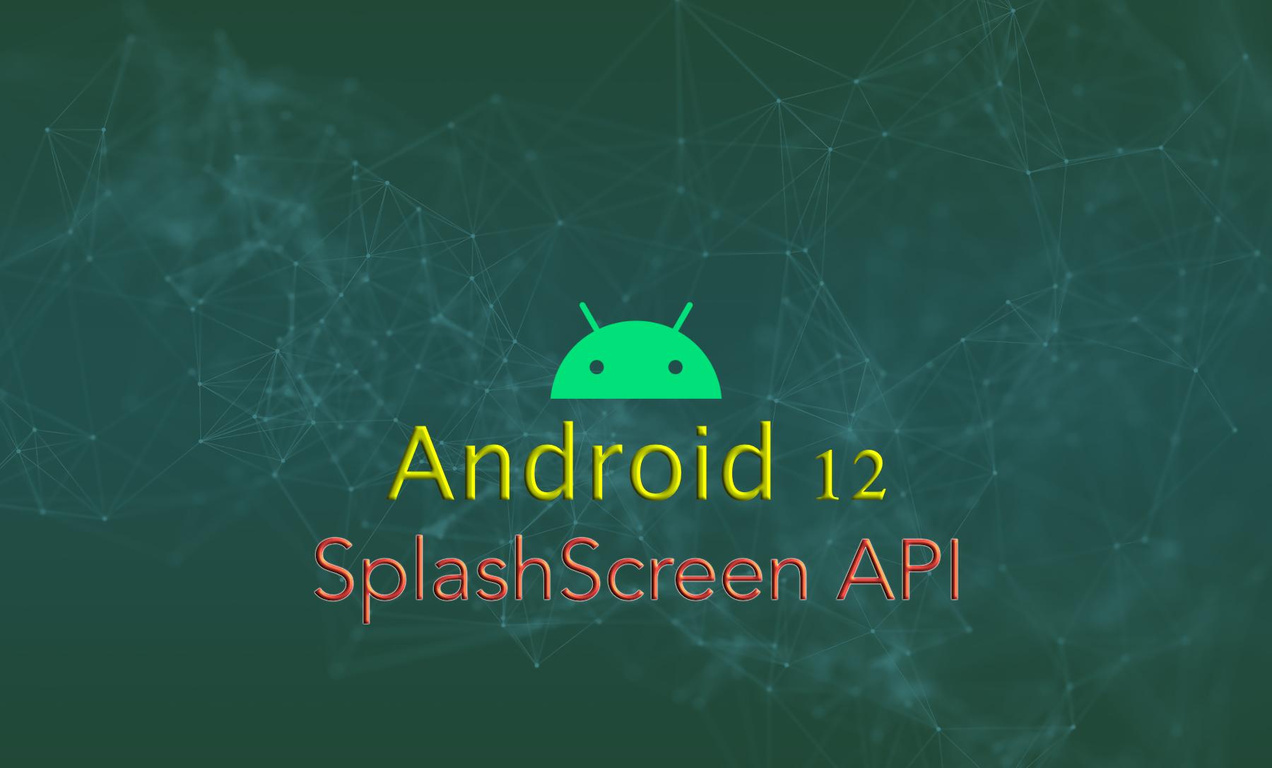 Android 12: Splash Screen API