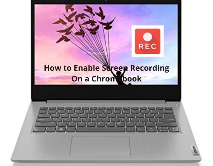 How to Enable Screen Recording On a Chromebook