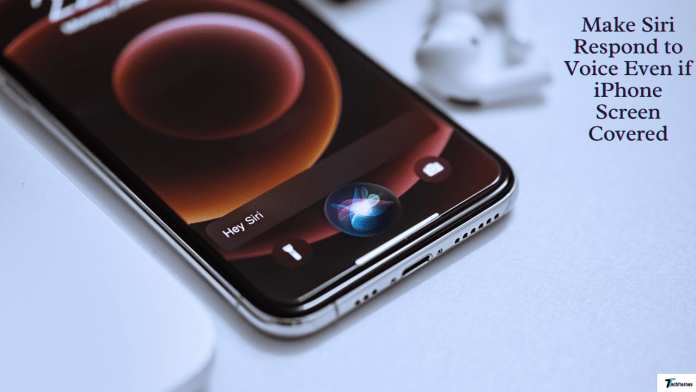 Make Siri Respond to Voice Even if iPhone Screen Covered