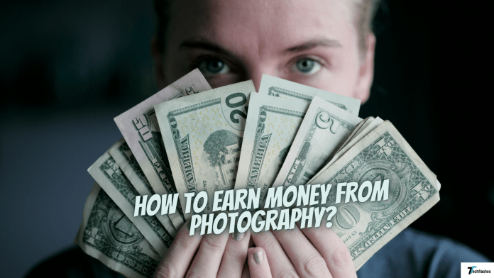 How to earn money from photography?