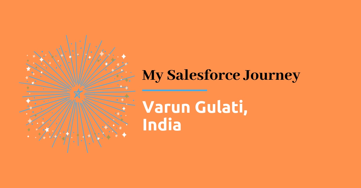 My SF Journey - Varun Gulati - Techforce Services