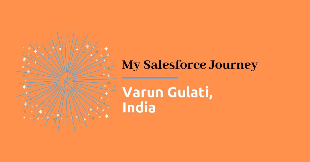 My SF Journey - Varun Gulati - Techforce Services