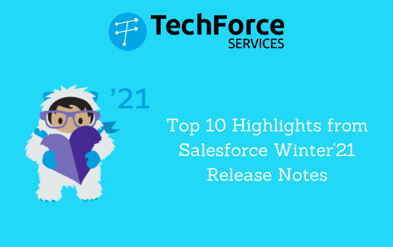 Top 10 Highlights from Salesforce Winter'21 Release Notes