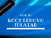 How to Root Lenovo Ideatab A1000 (One Click Rooting Method)