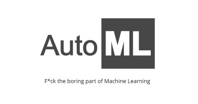 11 Most Amazing AutoML Tools To Automate The Machine Learning