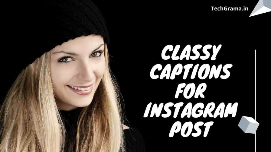 Best Classy Captions For Instagram Photos and Selfies, classy captions for instagram, classy captions for instagram for boy, classy captions for instagram for girl, classy captions for instagram post, short classy captions for instagram, classy captions for instagram pictures, classy captions for instagram in hindi, classy captions for instagram selfies, cute classy captions for instagram, sassy and classy captions for instagram, savage classy captions for instagram, one line classy captions for instagram, simple and classy captions for instagram, one word classy captions for instagram, attitude and classy captions for instagram, classy instagram captions for guys, classy quotes for instagram post.