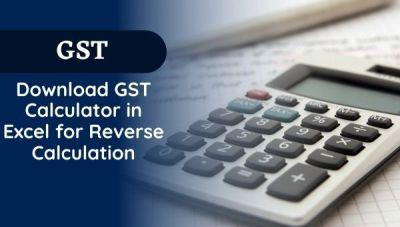 Make Reverse GST Calculator in Excel,Download GST Calculator in Excel for Reverse-Calculation