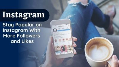 Stay Popular on Instagram With More Followers and Likes