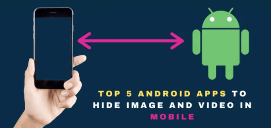 top5 best app to hide image and video on android