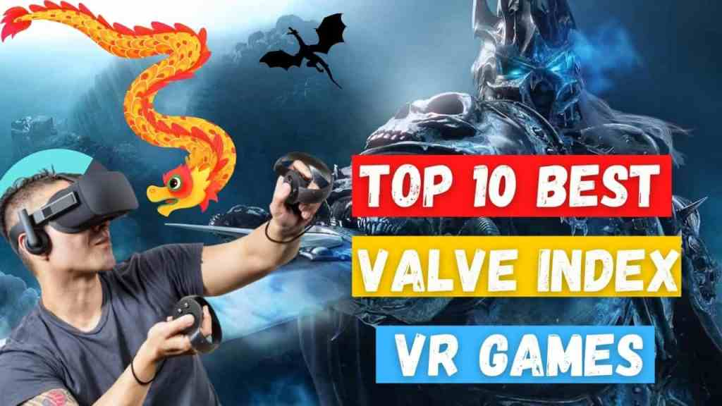 Top 10 Best Valve Index VR Games List to Play 2021