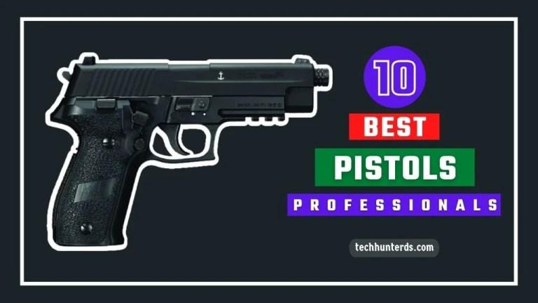 Best Pistols and Handgun for Professionals