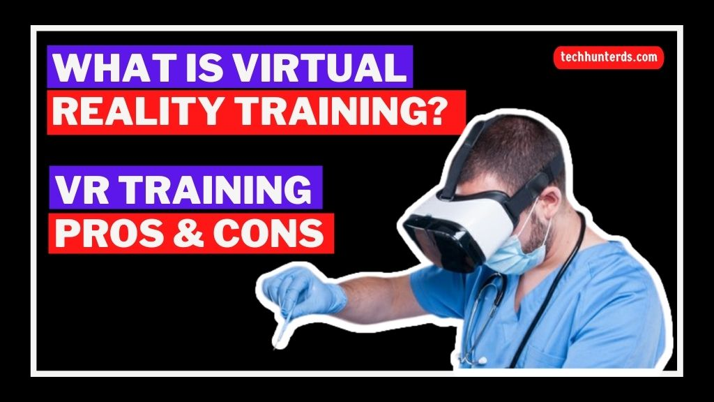 What Is Virtual Reality Training
