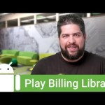 Money made easily with the new Google Play Billing Library