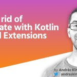 Getting rid of boilerplate with Kotlin Android Extensions