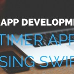 iOS App Developement using Swift – How to make a Timer app