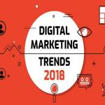 Top Digital Marketing Trends to Keep in Mind in 2018