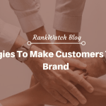 7 Strategies To Make Customers Trust Your Brand | RankWatch Blog