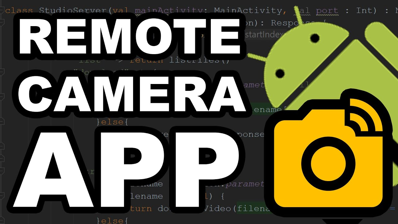 Building a Remote Camera App on Android - How to Fork Open
