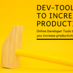 Developer Tools to Increase Your Productivity