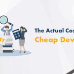 What is the Actual Cost of Hiring Cheap Developers