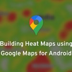 Building Heat Maps using Google Maps for Android