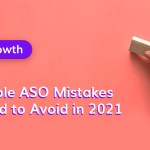 20 Terrible ASO Mistakes you Need to Avoid in 2021