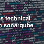 What is technical debt in Sonarqube?