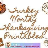 Turkey Worthy Thanksgiving Printables