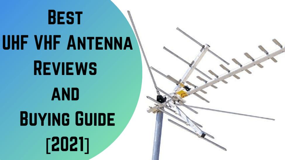 Best UHF VHF Antenna