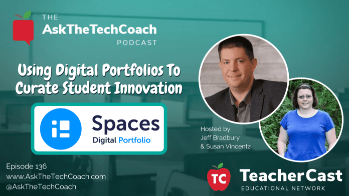 Using Digital Portfolios Effectively With Your Teachers To Showcase Student Innovation