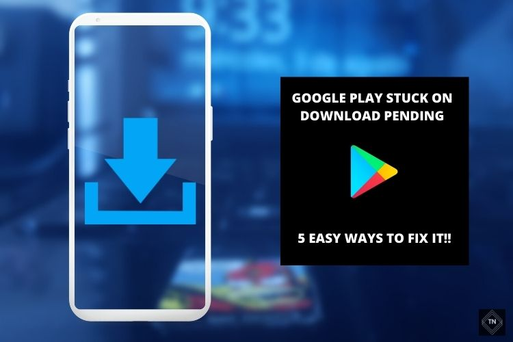Google Play Stuck On Download Pending [Solved] | 5 Easy Ways To Fix It