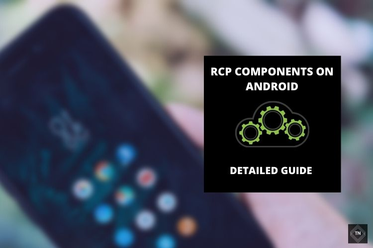 What Is RCP Components On Android | Detailed Guide