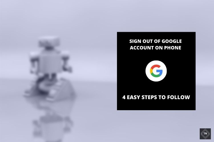 Sign Out Of Google Account On Phone   4 Easy Steps To Follow