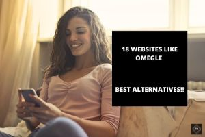 18 Websites Like Omegle | Similar Alternative Random Chat Sites Like Omegle